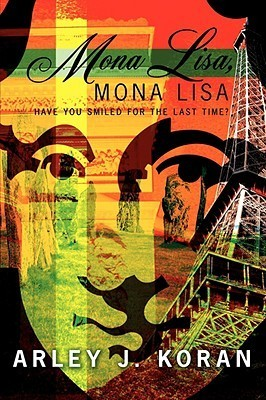 Mona Lisa, Mona Lisa: Have You Smiled for the Last Time?
