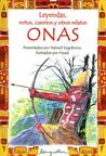 Onas (Leyendas, Mitos, Cuentos Y Otros Relatos / Legends, Myths, Stories and Other Narratives) (Spanish Edition)