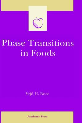 Phase Transitions in Foods (Food Science and Technology) (Food Science and Technology)