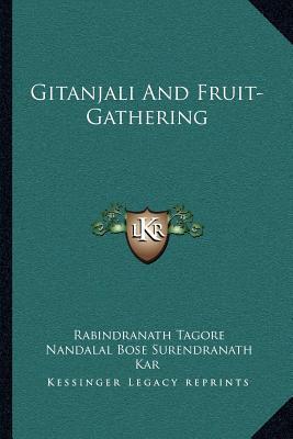 Gitanjali and Fruit-Gathering