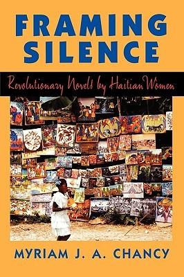 Framing Silence by Myriam J.A. Chancy