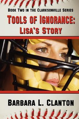 Ebook Tools of Ignorance: Lisa's Story by Barbara L. Clanton DOC!