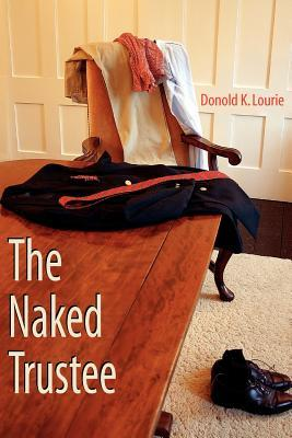 The Naked Trustee by Donold K. Lourie