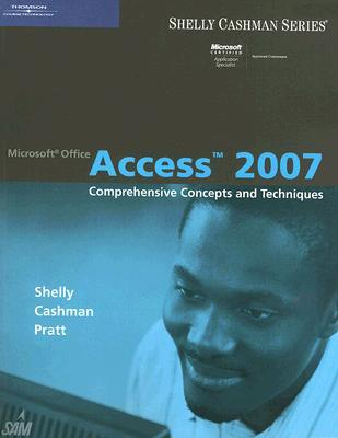 Microsoft Office Access 2007: Comprehensive Concepts and Techniques