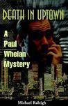 Death in Uptown (Paul Whelan, #1)