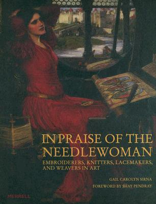 In Praise of the Needlewoman by Gail Carolyn Sirna