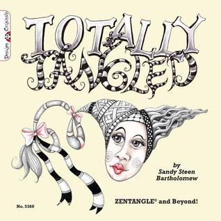 Totally Tangled: Zentangle and Beyond