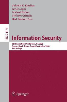 information-security-9th-international-conference-isc-2006-samos-island-greece-august-30-september-2-2006-proceedings