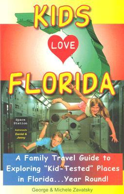 """Kids Love Florida: A Family Travel Guide to Exploring """"Kid-Tested"""" Places in Florida...Year Round!"""
