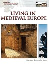 Living in Medieval Europe (Living in the Ancient World)
