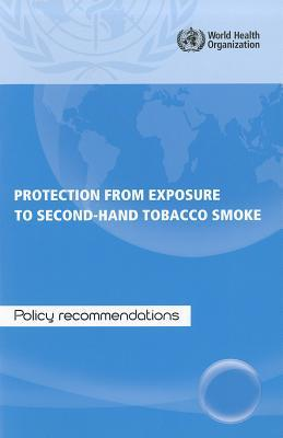 Protection from Exposure to Second-Hand Tobacco Smoke: Policy Recommendations
