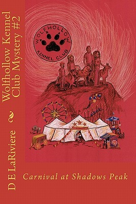 Wolfhollow Kennel Club Mystery #2: Carnival at Shadows Peak