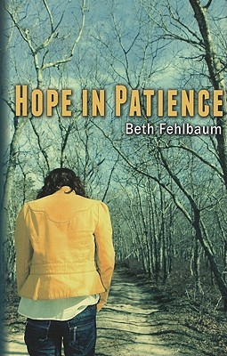 Ebook Hope in Patience by Beth Fehlbaum DOC!