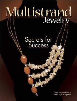 Multistrand Jewelry: Secrets for Success