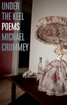 Under the Keel by Michael Crummey