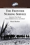 The Frontier Nursing Service: America's First Rural Nurse-Midwife Service and School