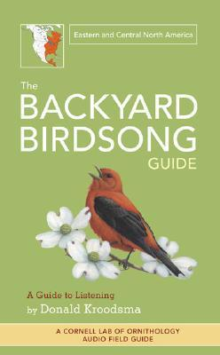 The Backyard Birdsong Guide by Donald E. Kroodsma