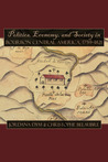 Politics, Economy, and Society in Bourbon Central America, 1759-1821