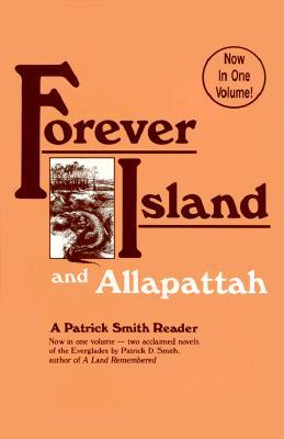 Ebook Forever Island and Allapattah by Patrick D. Smith TXT!