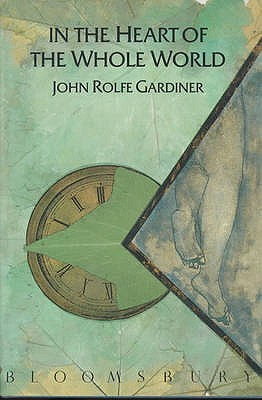 In The Heart Of The Whole World by John Rolfe Gardiner