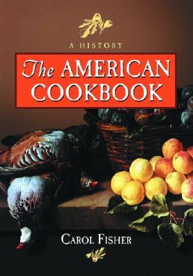 The American Cookbook by Carol Fisher