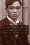 Colorado's Japanese Americans: From 1886 to the Present