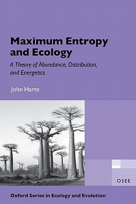 Maximum Entropy and Ecology by John    Harte