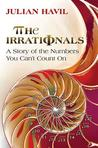 The Irrationals - A Story of the Numbers You Can′t Count On