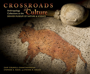 Crossroads of Culture: Anthropology Collections at the Denver Museum of Nature Science