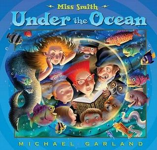 Miss Smith Under the Ocean by Michael Garland
