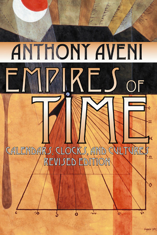 Empires of Time: Calendars, Clocks, and Cultures
