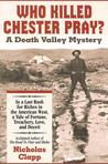 Who Killed Chester Pray? A Death Valley Mystery