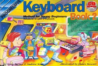 Progressive Keyboard Method For Young Beginners: Book 2