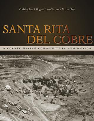 Santa Rita del Cobre: A Copper Mining Community in New Mexico