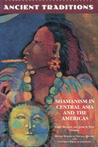 Ancient Traditions: Shamanism in Central Asia and the Americas