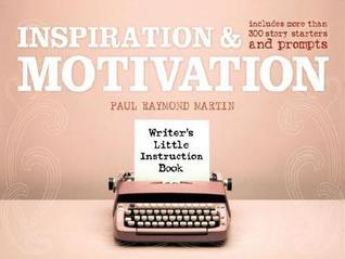 Inspiration & Motivation (Writer's Little Instruction Book)