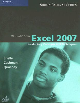 Microsoft Office Excel 2007: Introductory Concepts and Techniques