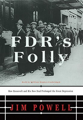 FDR's Folly by Jim Powell