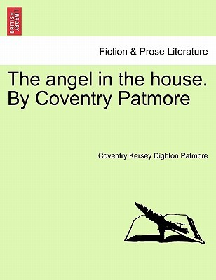angel in the house patmore ideals of 1 why did this stereotype persist why did some women go along with the absurd ideals expected of them 2 man must be pleased but him to please/is woman's pleasure (105) (patmore 1-2) 3.