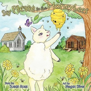 Say Please to the Honeybees by Susan   Ross