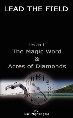 Lead the Field, Lesson 1: The Magic Word & Acres of Diamonds