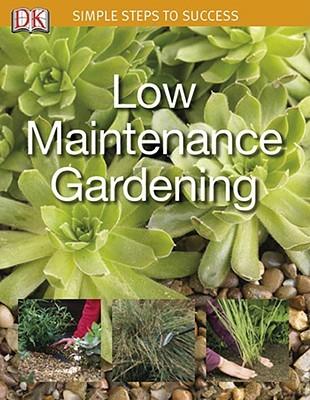 Low Maintenance Garden: Simple Steps to Success