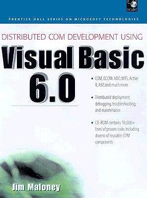 Distributed COM Application Development Using Visual Basic 6.... by Jim Maloney