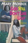 God Still Don't Like Ugly (God Don't Like Ugly, #2)
