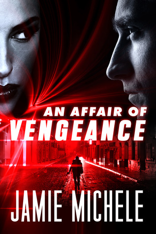 An Affair of Vengeance by Jamie Michele