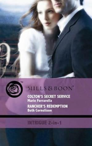 Colton's Secret Service / Rancher's Redemption
