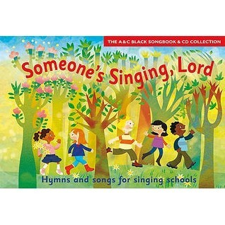 Someone's Singing, Lord: Hymns And Songs For Children