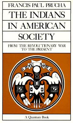 The Indians in American Society: From the Revolutionary War to the Present por Francis Paul Prucha 978-0520063440 FB2 PDF