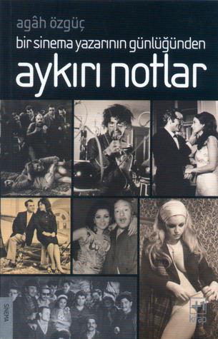 Download and Read online Bir Sinema Yazarnn Gnlnden Aykr Notlar books