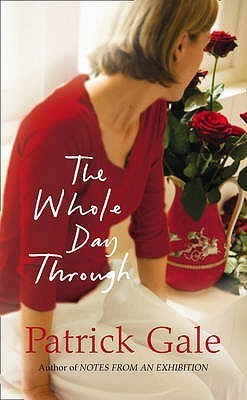 The Whole Day Through by Patrick Gale